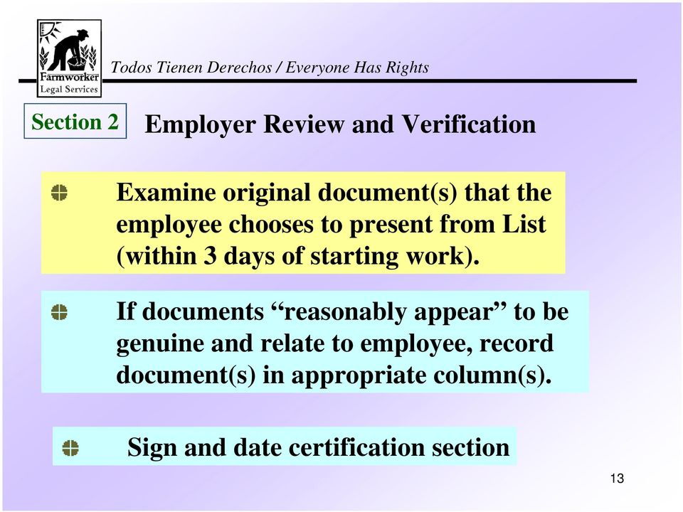 If documents reasonably appear to be genuine and relate to employee, record