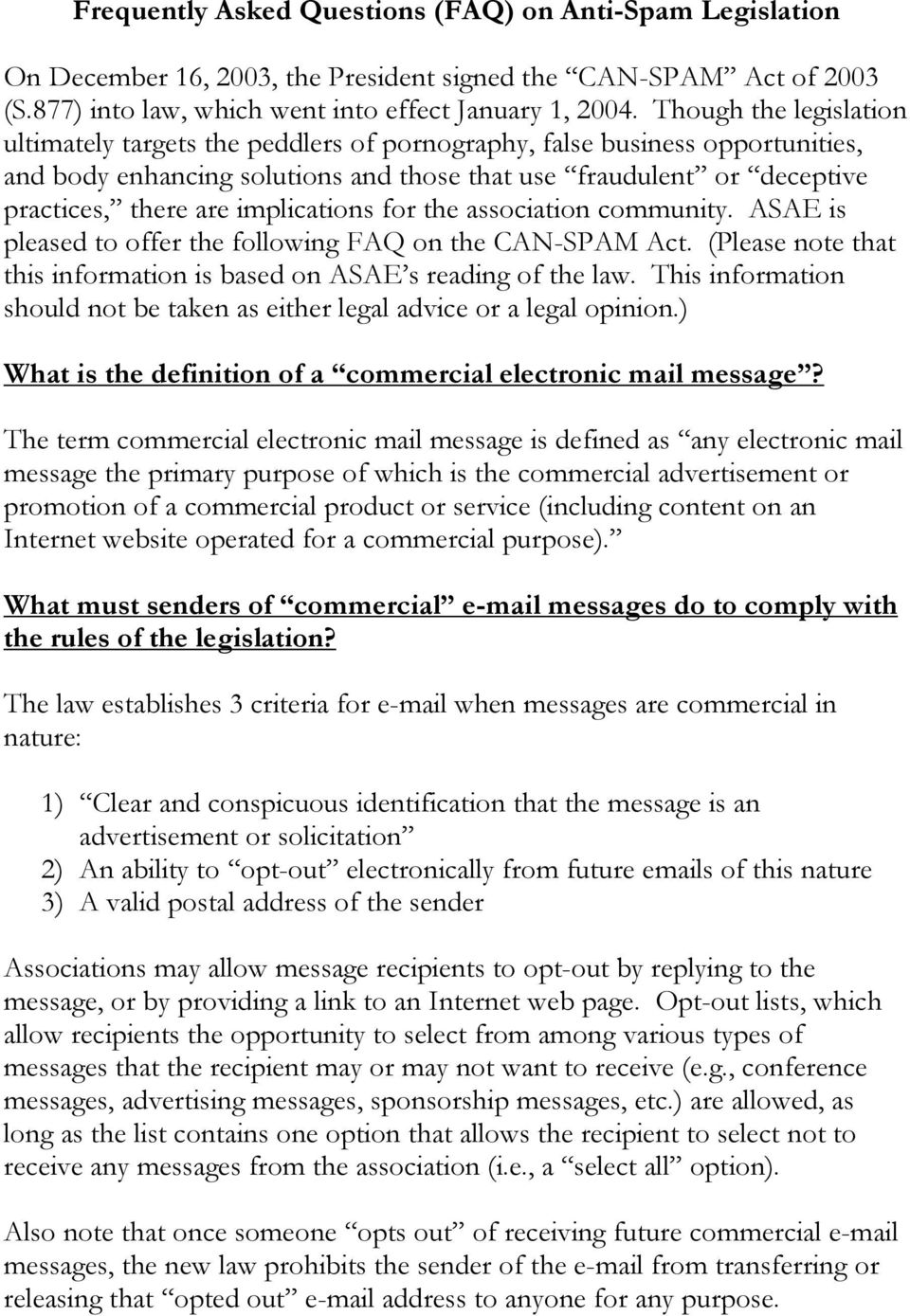 implications for the association community. ASAE is pleased to offer the following FAQ on the CAN-SPAM Act. (Please note that this information is based on ASAE s reading of the law.