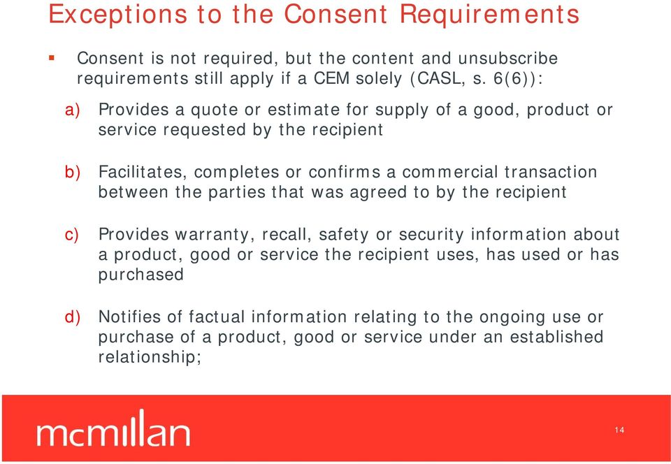 transaction between the parties that was agreed to by the recipient c) Provides warranty, recall, safety or security information about a product, good or service