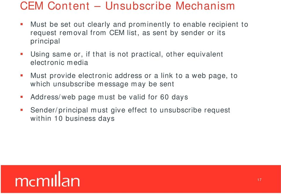 electronic media Must provide electronic address or a link to a web page, to which unsubscribe message may be sent