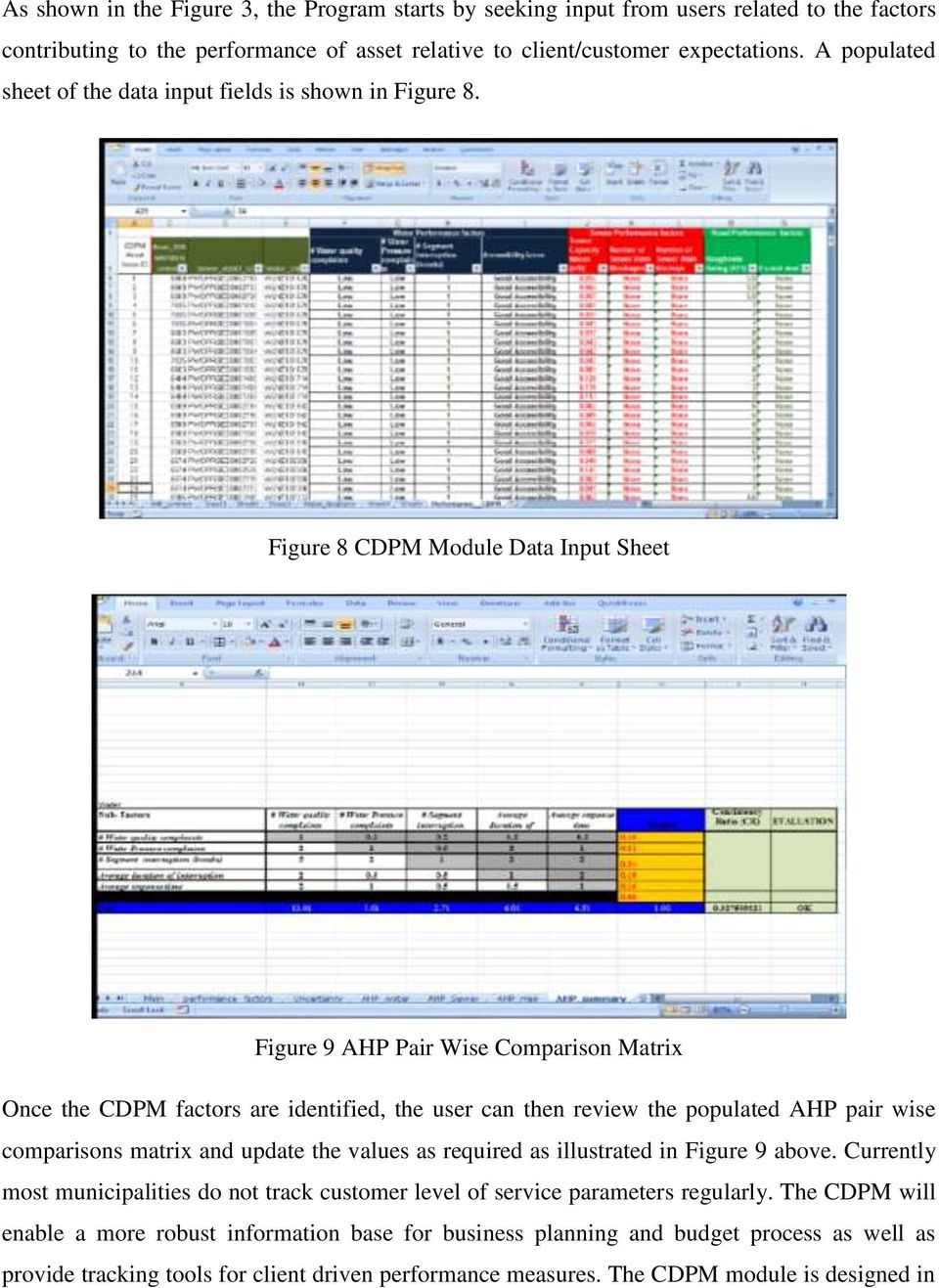 Figure 8 CDPM Module Data Input Sheet Figure 9 AHP Pair Wise Comparison Matrix Once the CDPM factors are identified, the user can then review the populated AHP pair wise comparisons matrix and