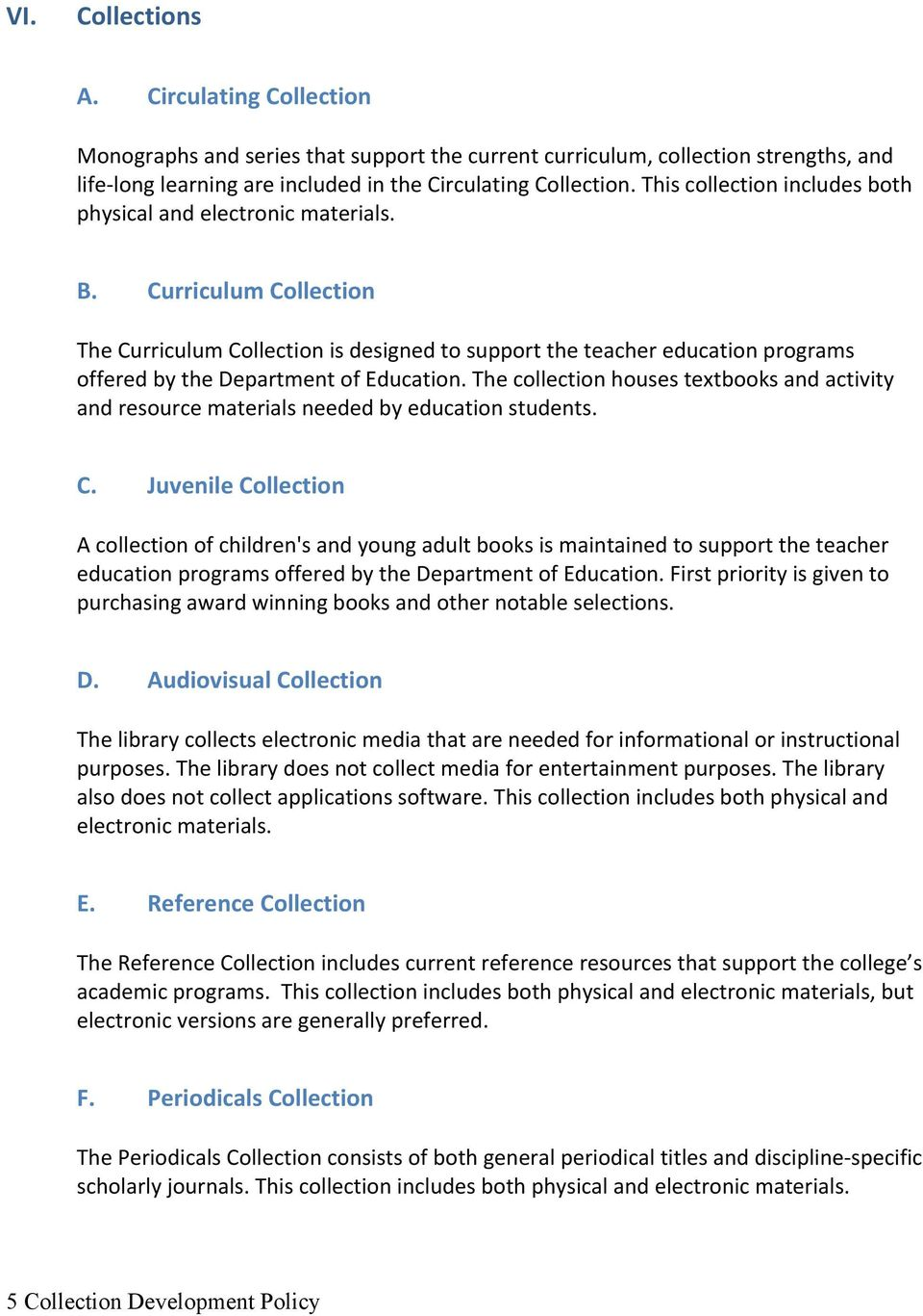 Curriculum Collection The Curriculum Collection is designed to support the teacher education programs offered by the Department of Education.