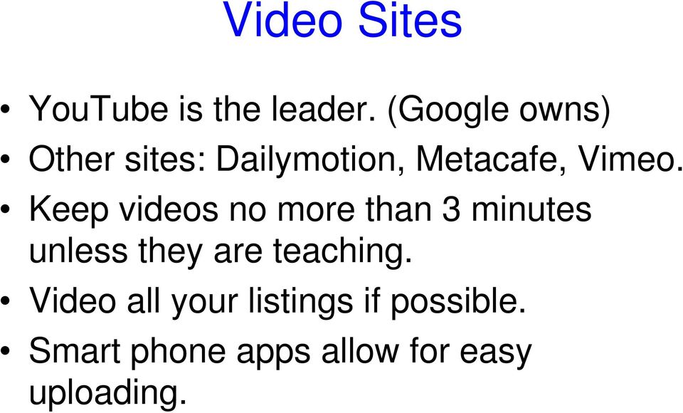 Keep videos no more than 3 minutes unless they are