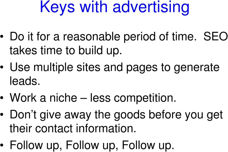 Use multiple sites and pages to generate leads.