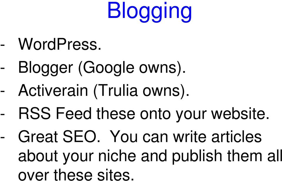 - RSS Feed these onto your website. - Great SEO.