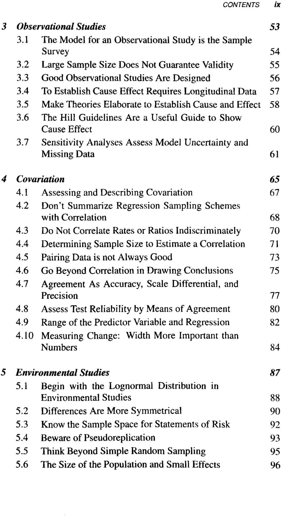 6 The Hill Guidelines Are a Useful Guide to Show Cause Effect 60 3.7 Sensitivity Analyses Assess Model Uncertainty and Missing Data 61 4 Covariation 65 4.1 Assessing and Describing Covariation 67 4.