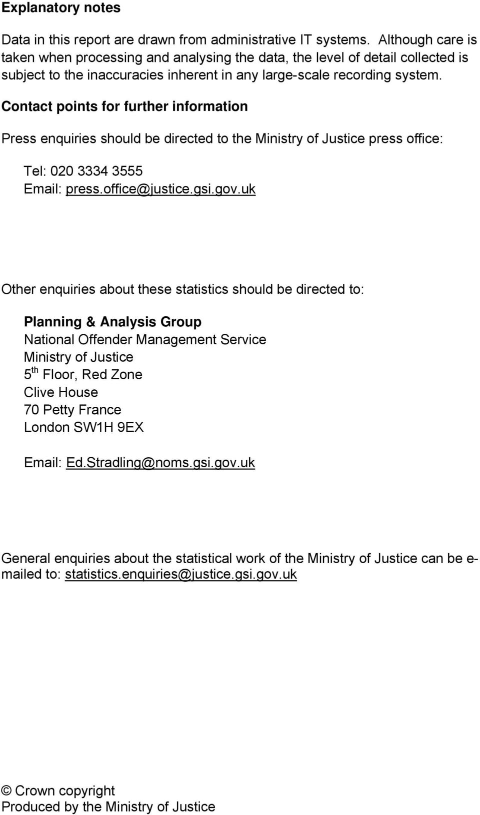 Contact points for further information Press enquiries should be directed to the Ministry of Justice press office: Tel: 020 3334 3555 Email: press.office@justice.gsi.gov.