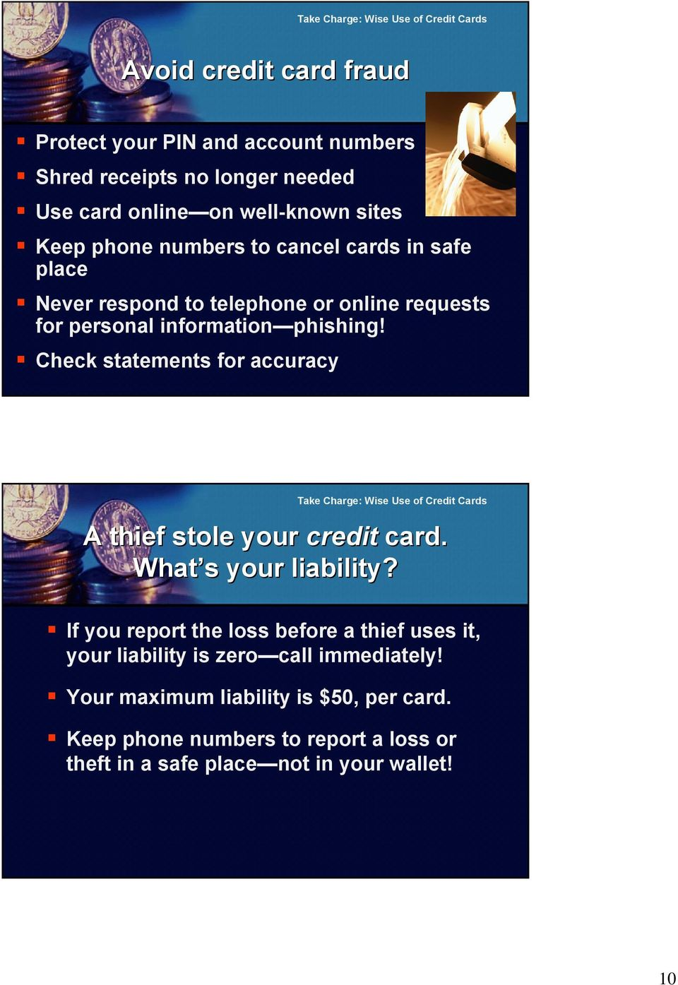 Check statements for accuracy A thief stole your credit card. What s your liability?