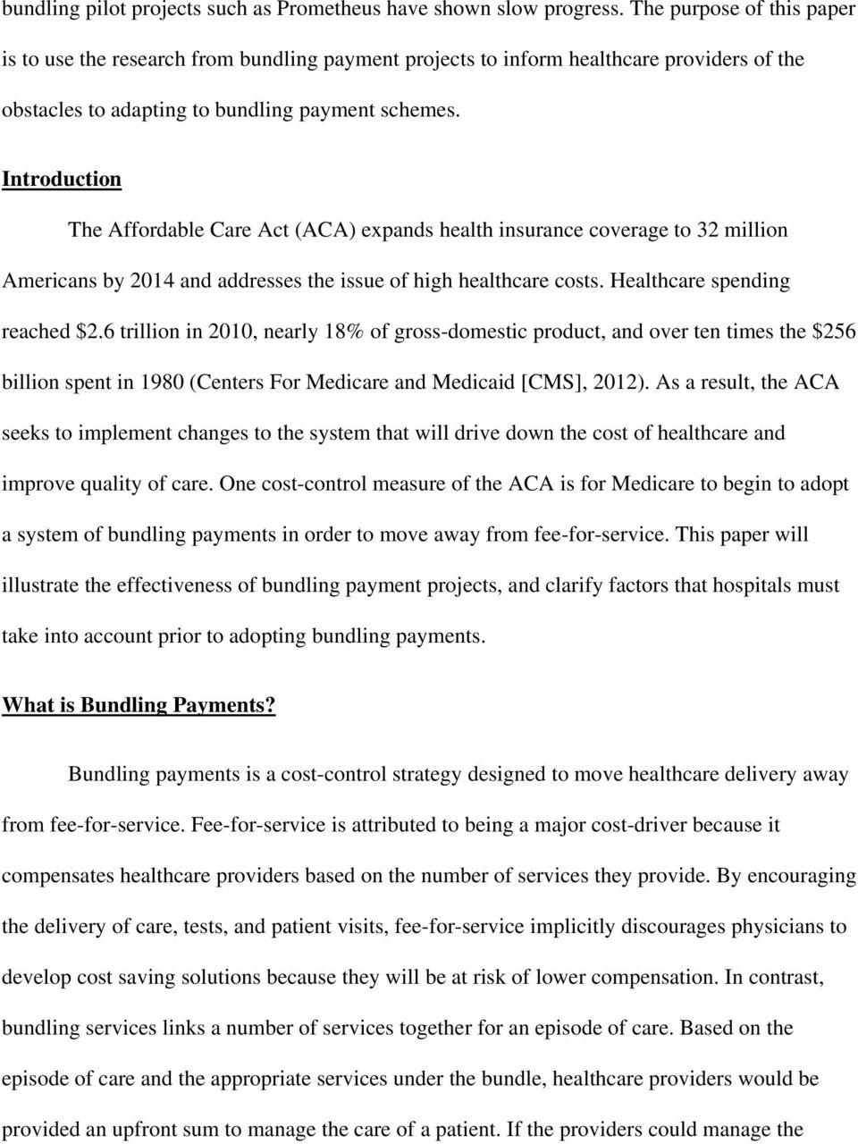 Introduction The Affordable Care Act (ACA) expands health insurance coverage to 32 million Americans by 2014 and addresses the issue of high healthcare costs. Healthcare spending reached $2.