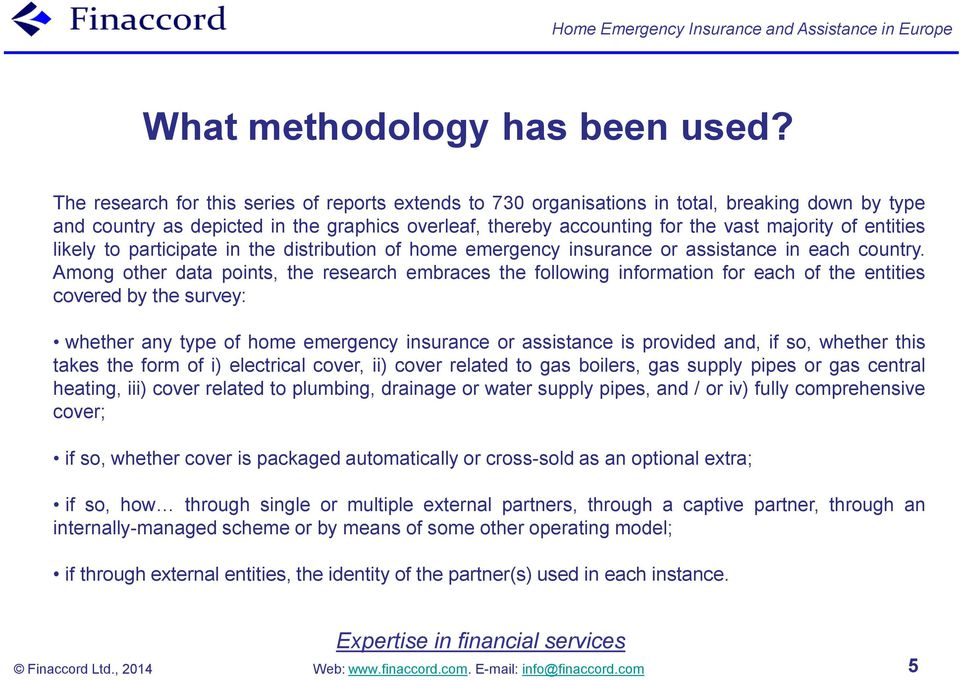 entities likely to participate in the distribution of home emergency insurance or assistance in each country.