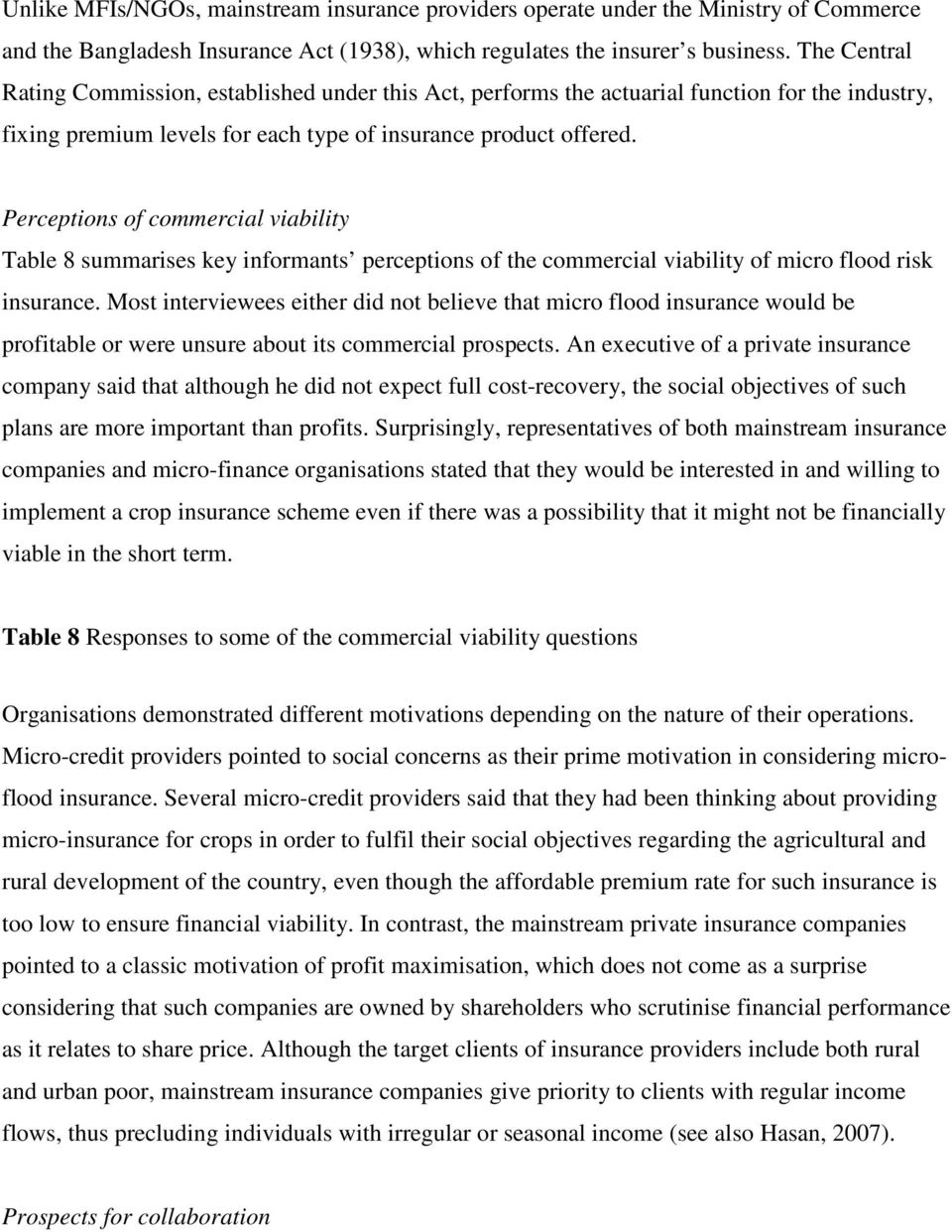 Perceptions of commercial viability Table 8 summarises key informants perceptions of the commercial viability of micro flood risk insurance.