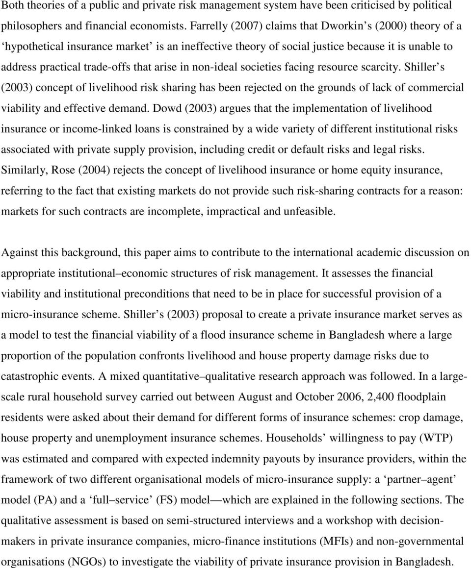non-ideal societies facing resource scarcity. Shiller s (2003) concept of livelihood risk sharing has been rejected on the grounds of lack of commercial viability and effective demand.