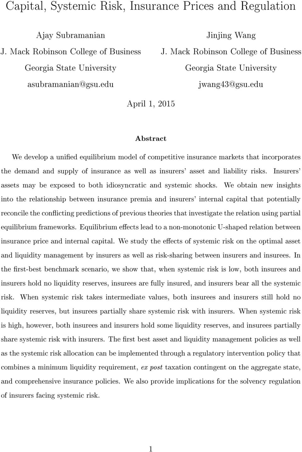 edu Aril 1, 2015 Abstract We develo a unied equilibrium model of cometitive insurance markets that incororates the demand and suly of insurance as well as insurers' asset and liability risks.