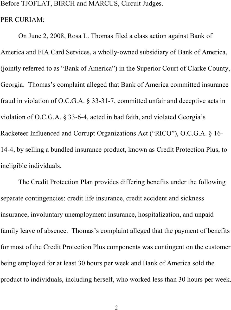 County, Georgia. Thomas s complaint alleged that Bank of America committed insurance fraud in violation of O.C.G.A. 33-31-7, committed unfair and deceptive acts in violation of O.C.G.A. 33-6-4, acted in bad faith, and violated Georgia s Racketeer Influenced and Corrupt Organizations Act ( RICO ), O.