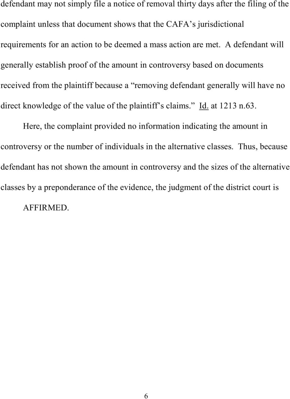 A defendant will generally establish proof of the amount in controversy based on documents received from the plaintiff because a removing defendant generally will have no direct knowledge of the
