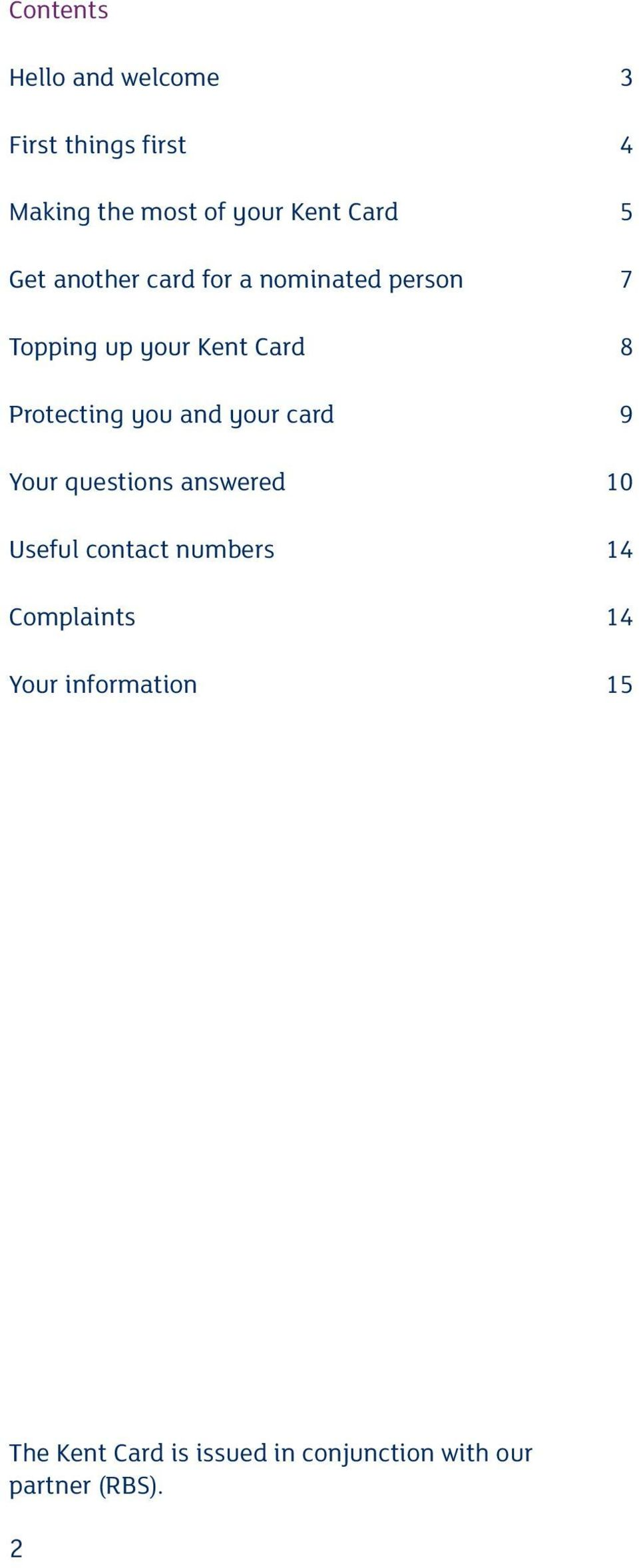 you and your card 9 Your questions answered 10 Useful contact numbers 14 Complaints