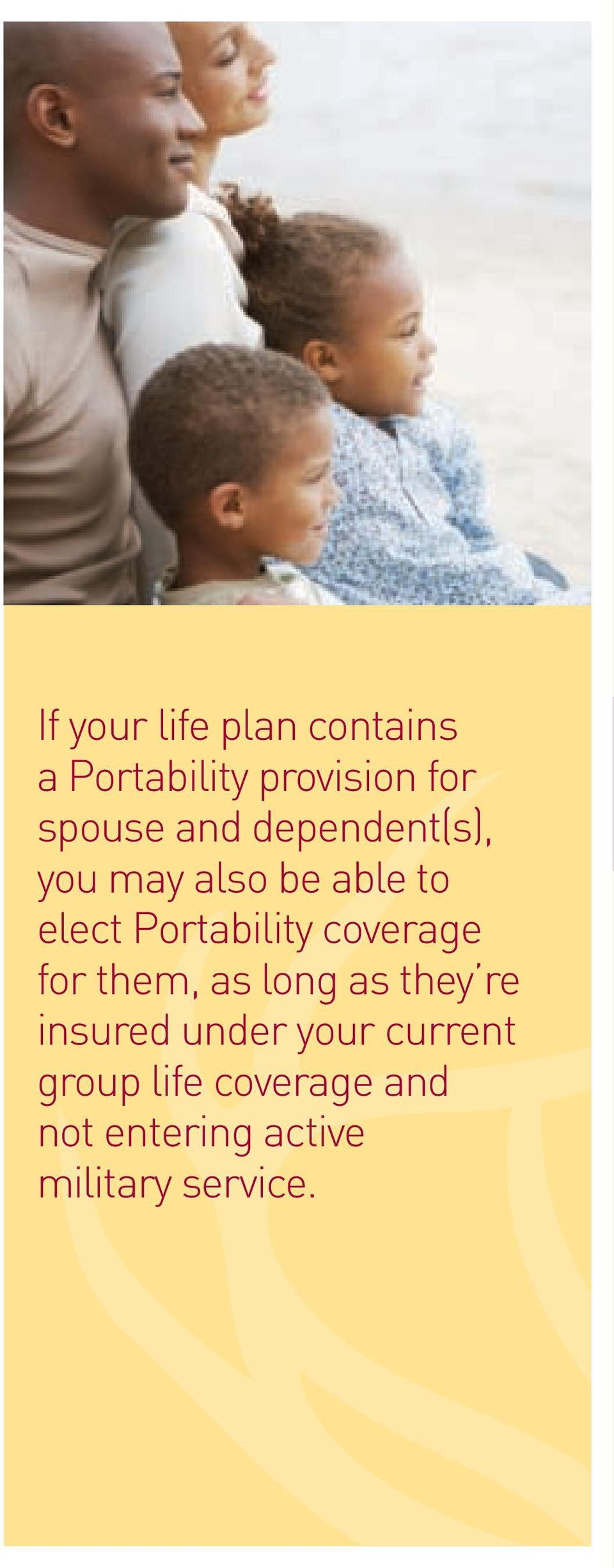 coverage for them, as long as they re insured under your