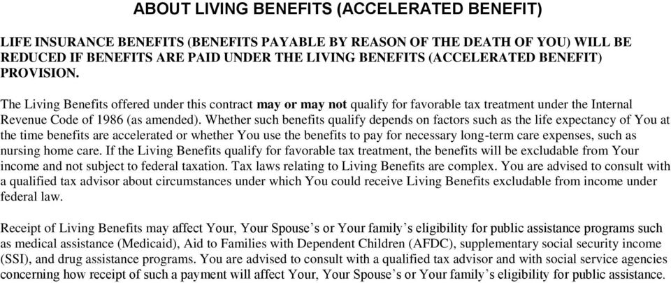 Whether such benefits qualify depends on factors such as the life expectancy of You at the time benefits are accelerated or whether You use the benefits to pay for necessary long-term care expenses,
