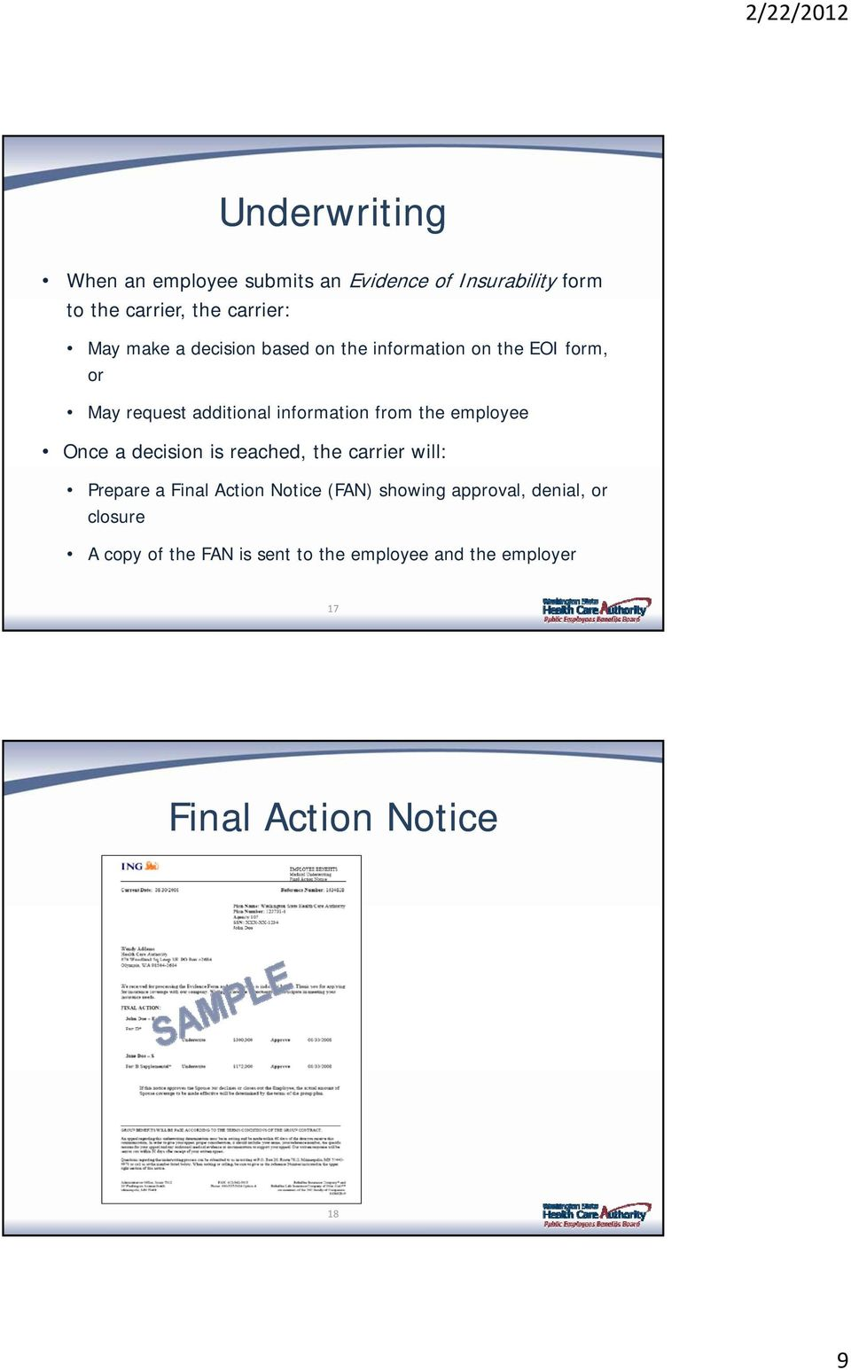 employee Once a decision is reached, the carrier will: Prepare a Final Action Notice (FAN) showing