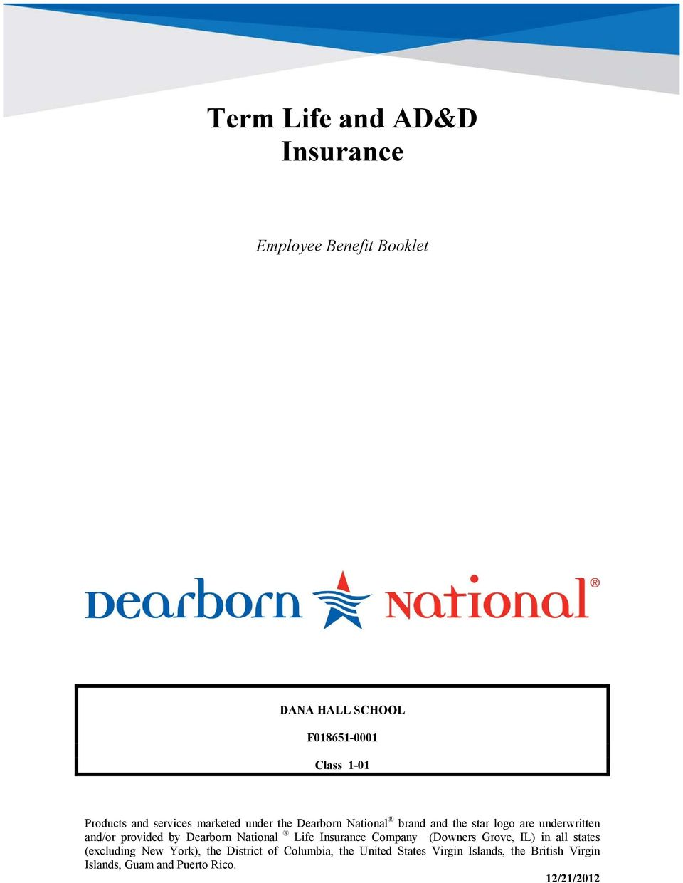 Dearborn National Life Insurance Company (Downers Grove, IL) in all states (excluding New York), the