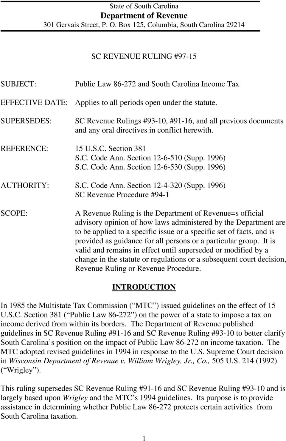 SUPERSEDES: SC Revenue Rulings #93-10, #91-16, and all previous documents and any oral directives in conflict herewith. REFERENCE: 15 U.S.C. Section 381 S.C. Code Ann. Section 12-6-510 (Supp. 1996) S.