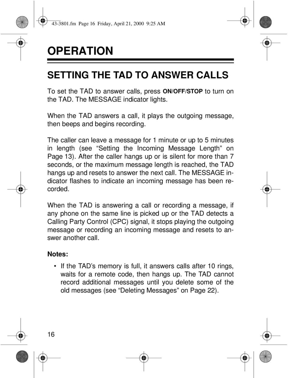 The caller can leave a message for 1 minute or up to 5 minutes in length (see Setting the Incoming Message Length on Page 13).