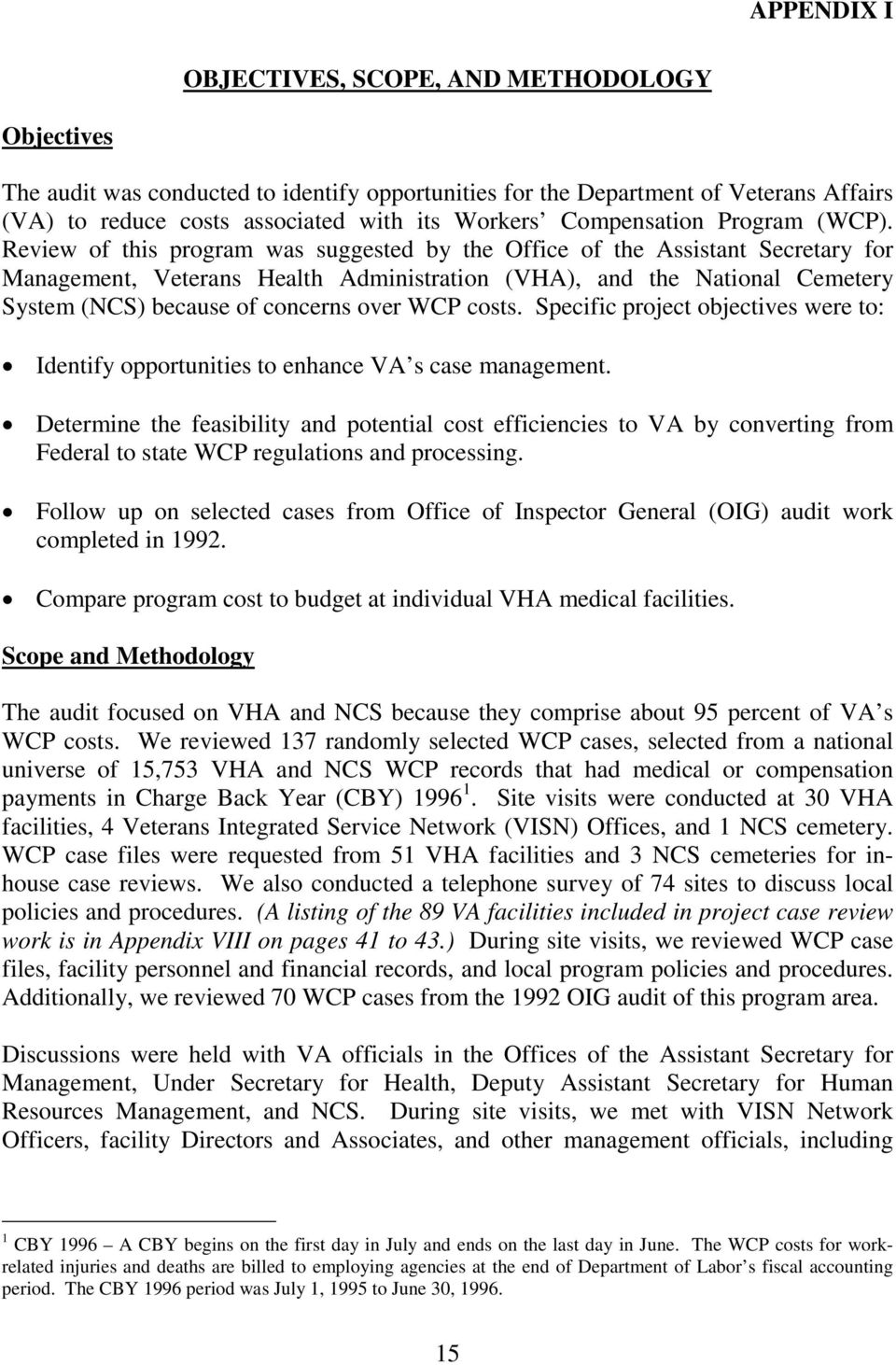 Review of this program was suggested by the Office of the Assistant Secretary for Management, Veterans Health Administration (VHA), and the National Cemetery System (NCS) because of concerns over WCP