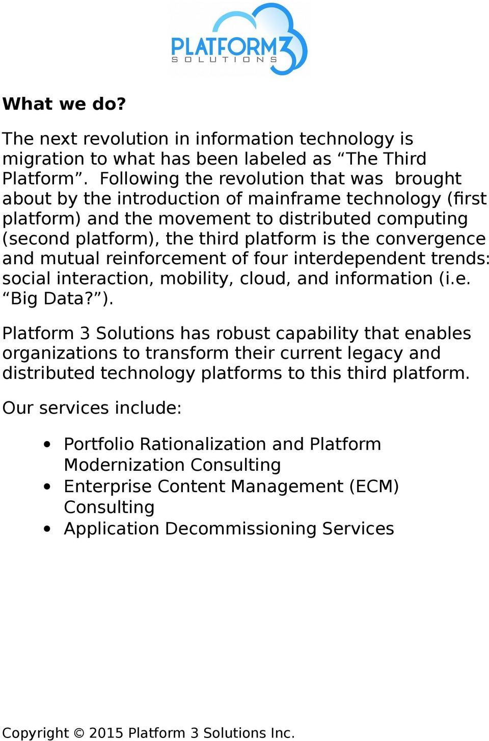 convergence and mutual reinforcement of four interdependent trends: social interaction, mobility, cloud, and information (i.e. Big Data? ).