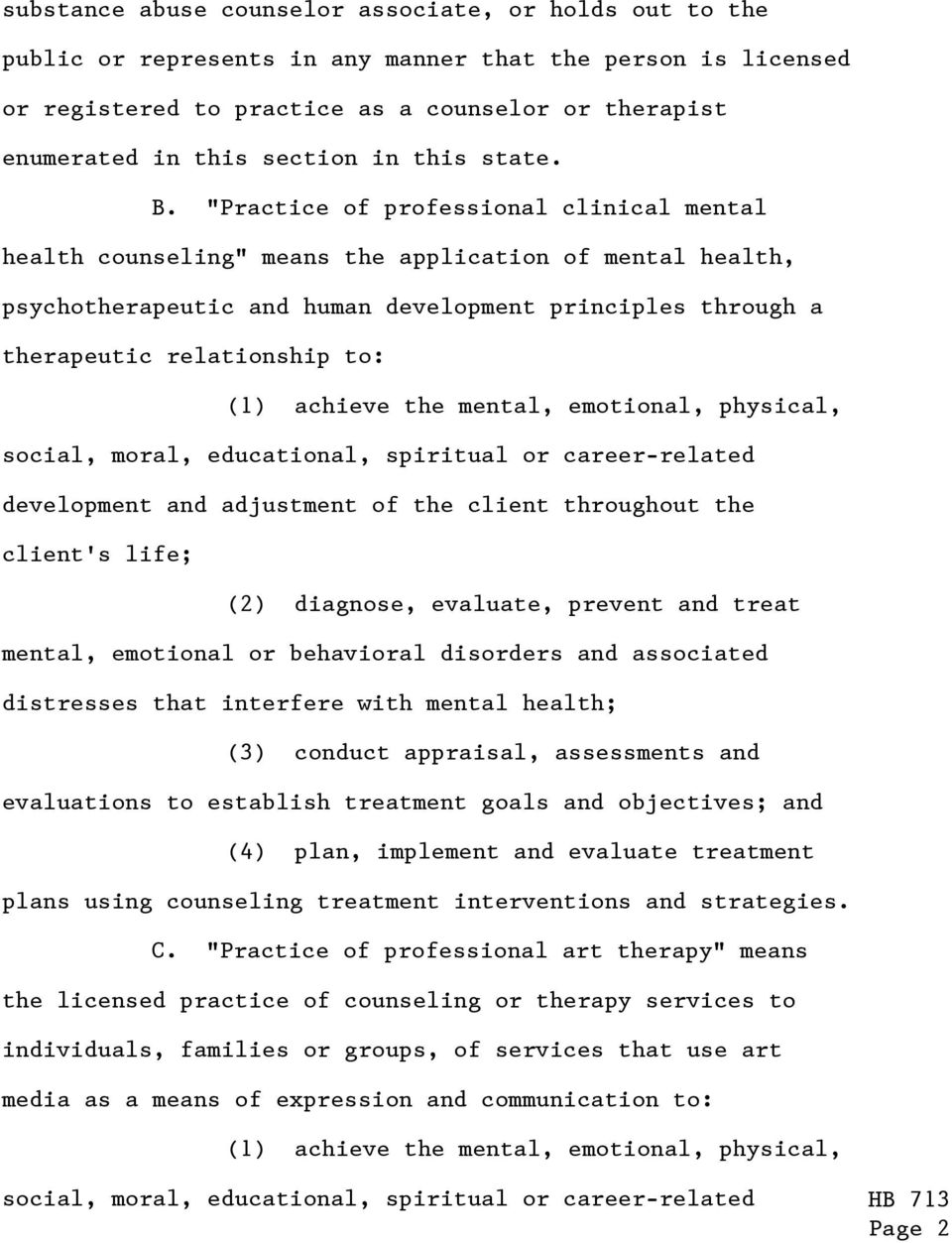 """Practice of professional clinical mental health counseling"" means the application of mental health, psychotherapeutic and human development principles through a therapeutic relationship to: (1)"