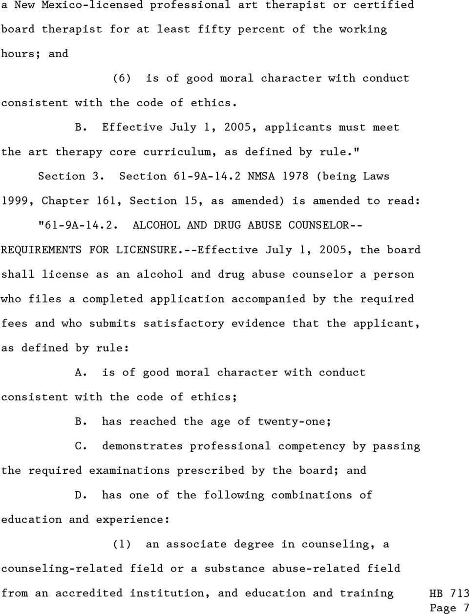 "2 NMSA 1978 (being Laws 1999, Chapter 161, Section 15, as amended) is amended to read: ""61-9A-14.2. ALCOHOL AND DRUG ABUSE COUNSELOR-- REQUIREMENTS FOR LICENSURE."