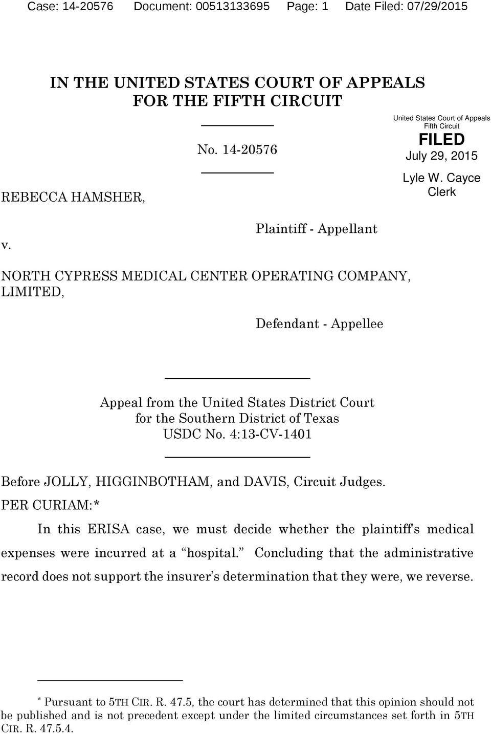 Plaintiff - Appellant NORTH CYPRESS MEDICAL CENTER OPERATING COMPANY, LIMITED, Defendant - Appellee Appeal from the United States District Court for the Southern District of Texas USDC No.