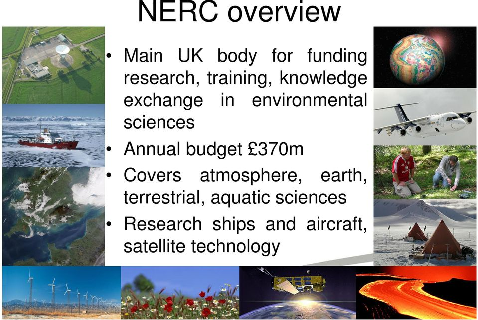Annual budget 370m Covers atmosphere, earth,