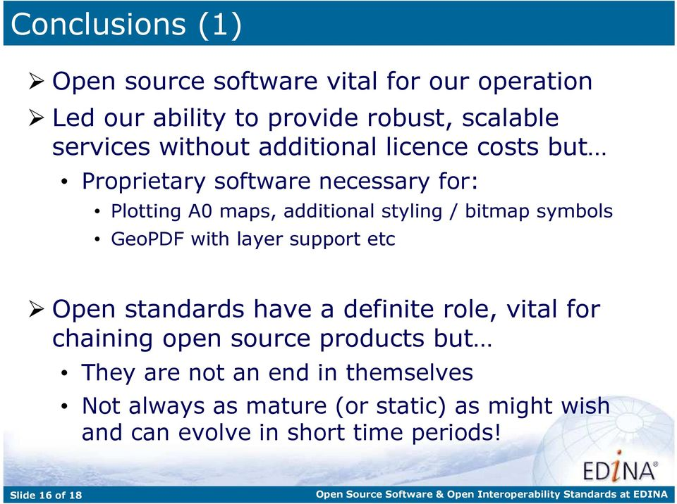 GeoPDF with layer support etc Open standards have a definite role, vital for chaining open source products but They are