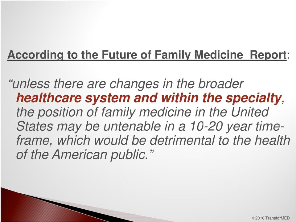 position of family medicine in the United States may be untenable in a