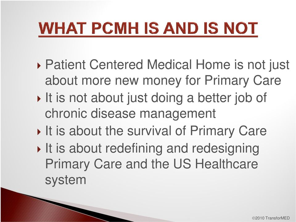 disease management It is about the survival of Primary Care It is