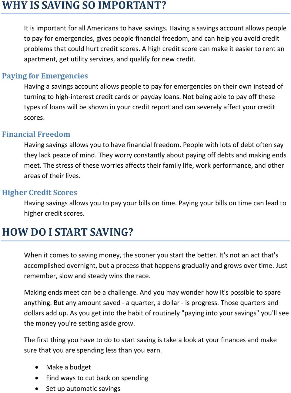 A high credit score can make it easier to rent an apartment, get utility services, and qualify for new credit.