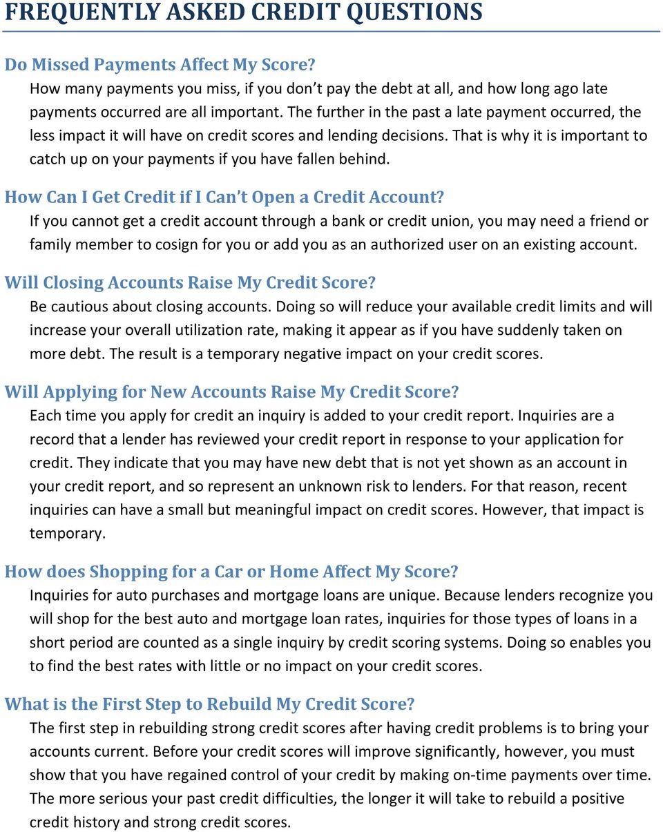 That is why it is important to catch up on your payments if you have fallen behind. How Can I Get Credit if I Can t Open a Credit Account?
