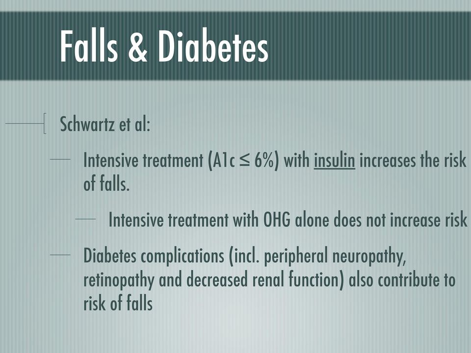 Intensive treatment with OHG alone does not increase risk Diabetes