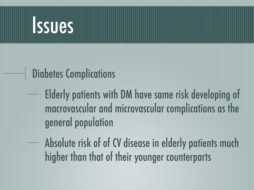 as the general population Absolute risk of of CV disease in