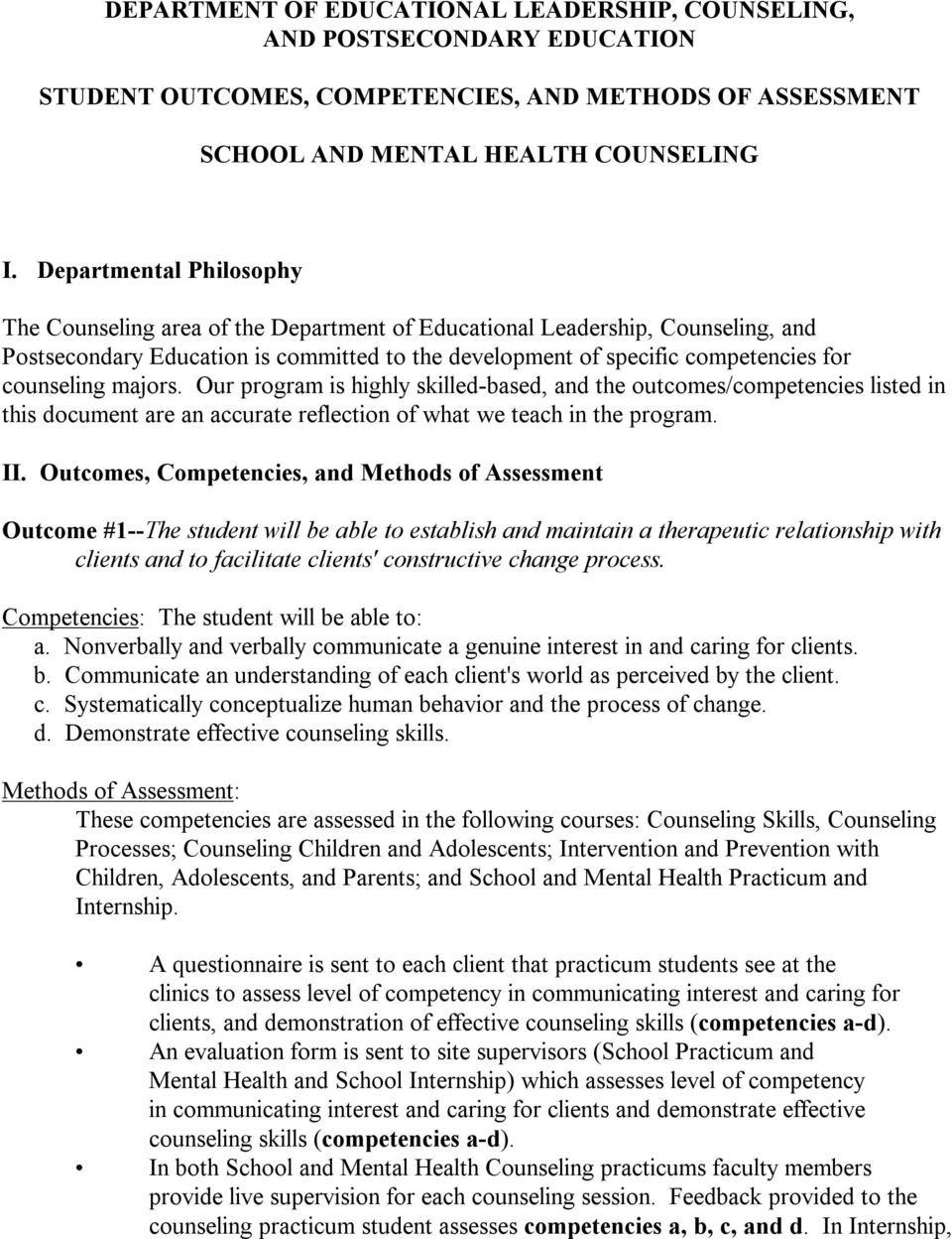 counseling majors. Our program is highly skilled based, and the outcomes/competencies listed in this document are an accurate reflection of what we teach in the program. II.