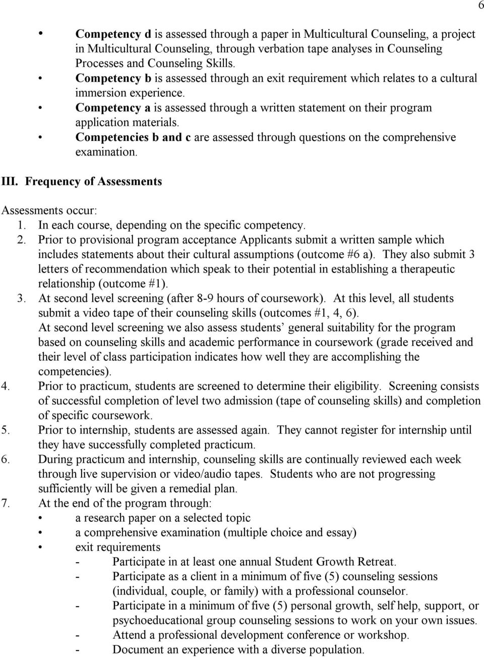 Competencies b and c are assessed through questions on the comprehensive III. Frequency of Assessments Assessments occur: 1. In each course, depending on the specific competency. 2.