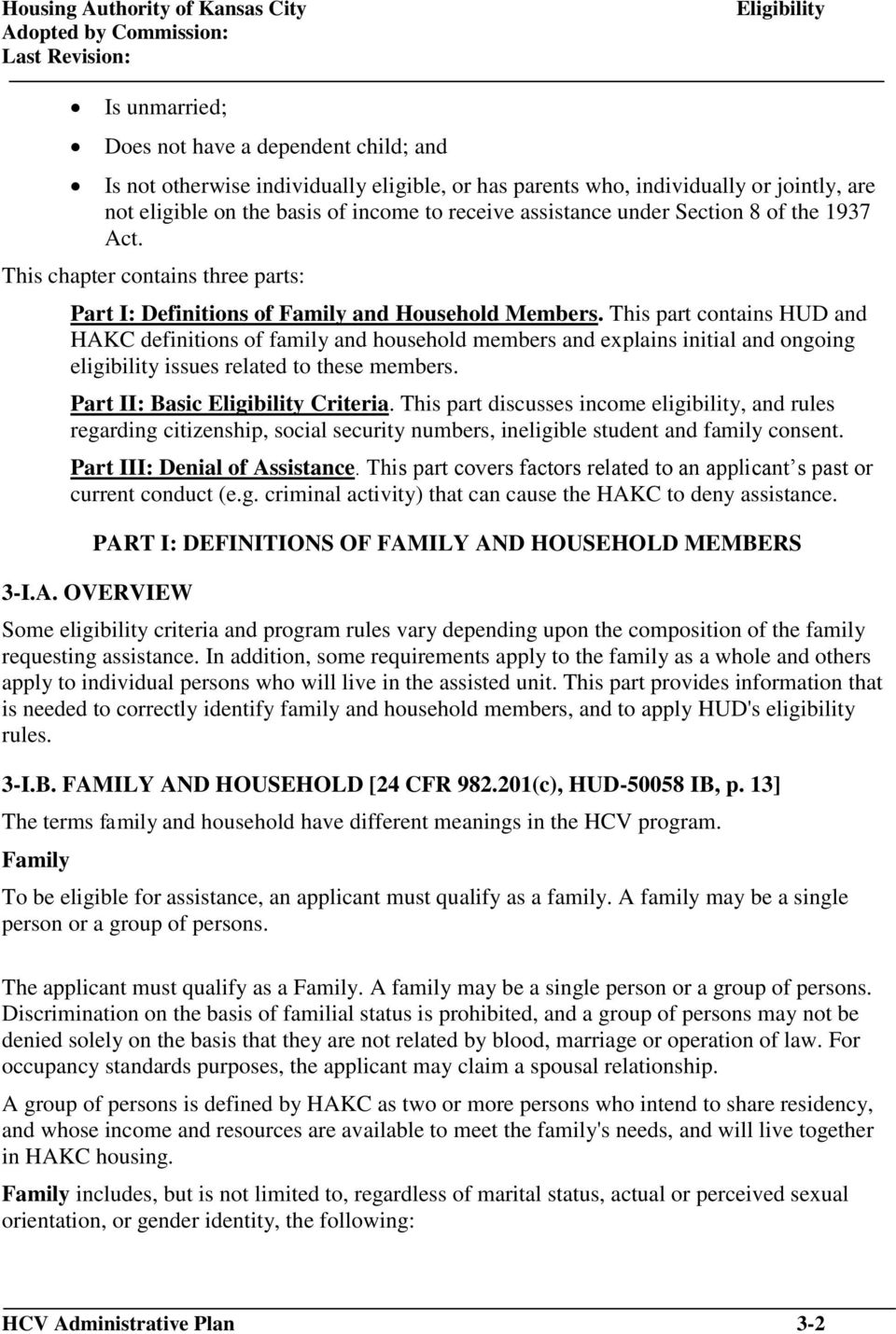 This part contains HUD and HAKC definitions of family and household members and explains initial and ongoing eligibility issues related to these members. Part II: Basic Criteria.