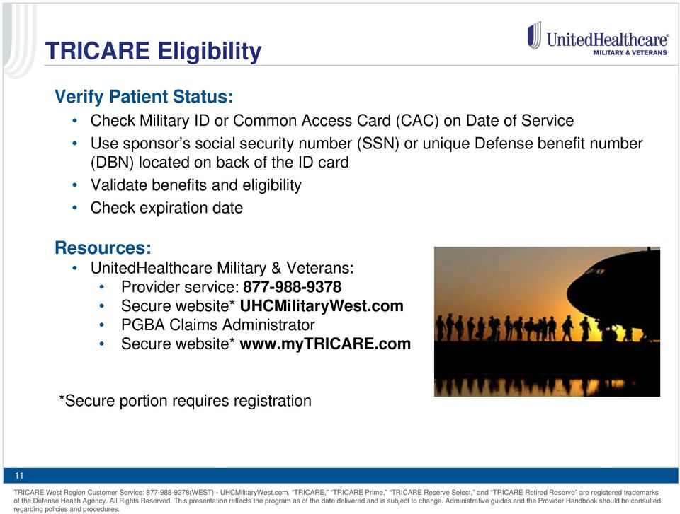 eligibility Check expiration date Resources: UnitedHealthcare Military & Veterans: Provider service: 877-988-9378 Secure