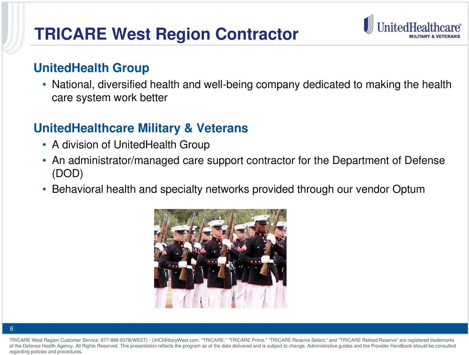 Veterans A division of UnitedHealth Group An administrator/managed care support contractor for