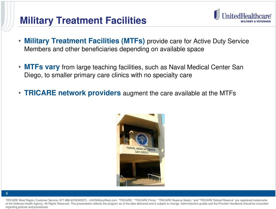 large teaching facilities, such as Naval Medical Center San Diego, to smaller primary care