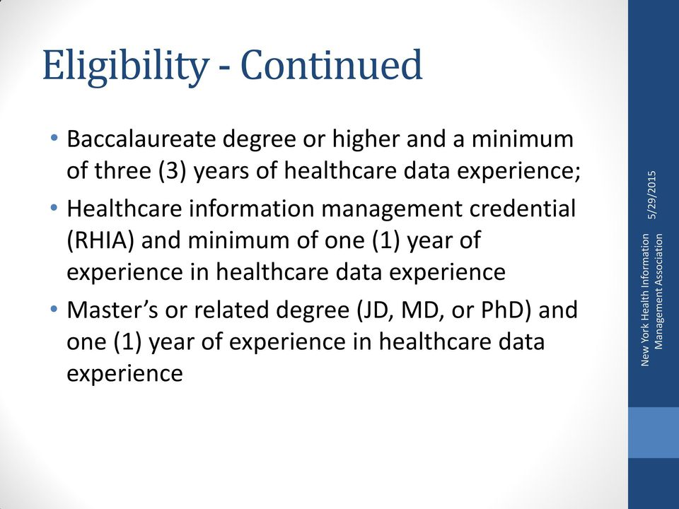(RHIA) and minimum of one (1) year of experience in healthcare data experience Master