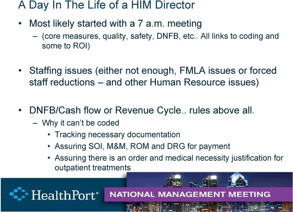 Human Resource issues) DNFB/Cash flow or Revenue Cycle.. rules above all.