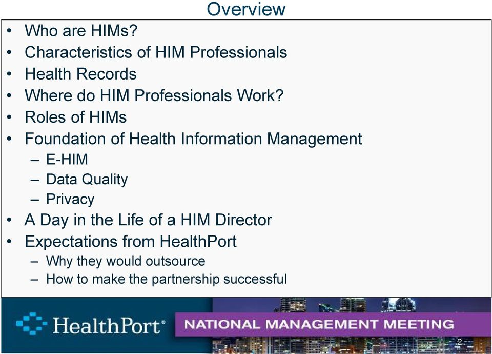 Work? Roles of HIMs Foundation of Health Information Management E-HIM Data