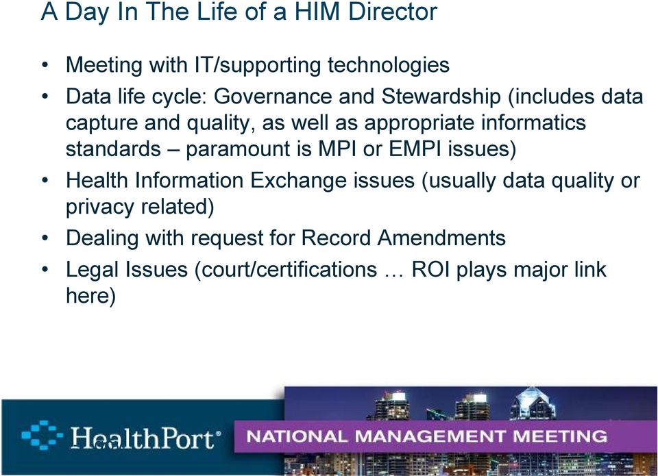 paramount is MPI or EMPI issues) Health Information Exchange issues (usually data quality or privacy