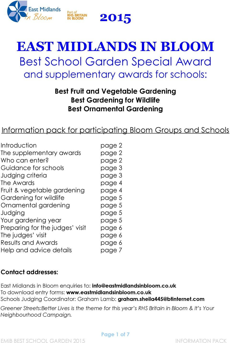 page 2 Guidance for schools page 3 Judging criteria page 3 The Awards page 4 Fruit & vegetable gardening page 4 Gardening for wildlife page 5 Ornamental gardening page 5 Judging page 5 Your gardening